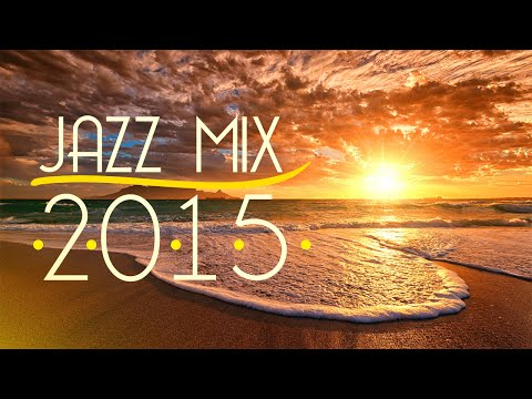 Jazz Music Mix 2015 Best of Jazz Songs
