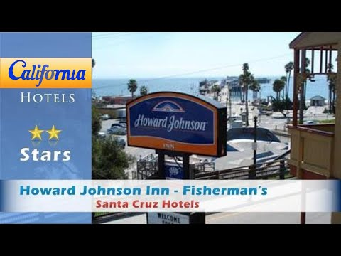 Howard Johnson Inn - Fisherman's Wharf-Santa Cruz, Santa Cruz Hotels - California