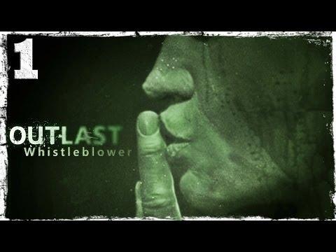 Смотреть прохождение игры [PS4] Outlast Whistleblower DLC. #1: Осведомитель.