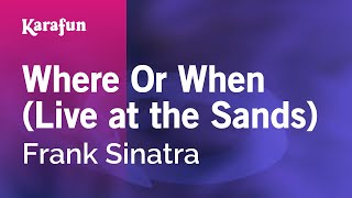 Karaoke Where Or When (Live at the Sands) - Frank Sinatra *
