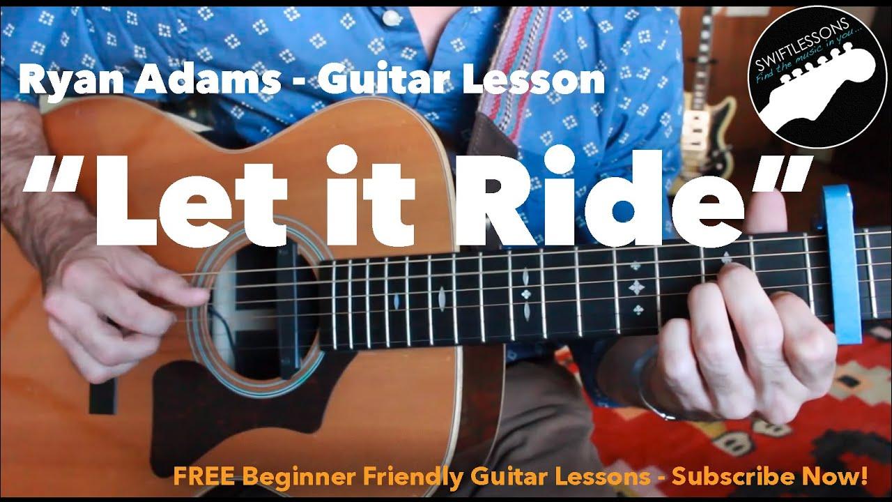 Ryan Adams Let It Ride Full Acoustic Guitar Lesson Tabs Lyrics
