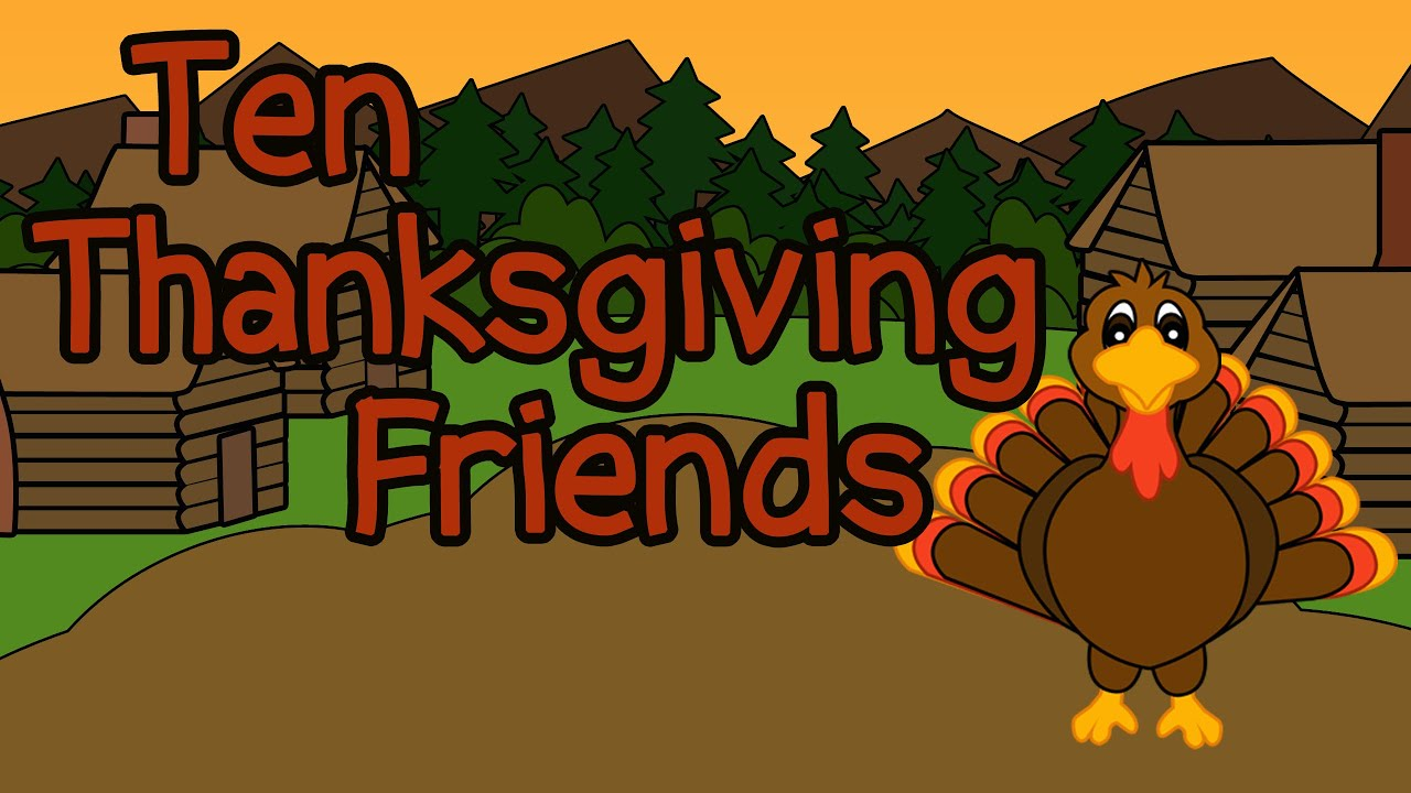 10 Thanksgiving Friends - Fun Thanksgiving Songs for Kids ...