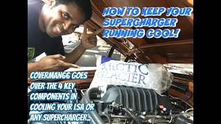 How To: Keep Your Supercharger Running Cool (4 Key Components For Cooling An LSA Supercharger)