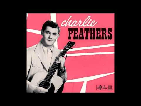 Charlie Feathers  -  Bottle To The Baby (Alt.)  -  King 1956