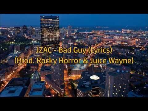 JZAC - Bad Guy (Prod - Rocky Horror & Juice Wayne) (Lyrics)