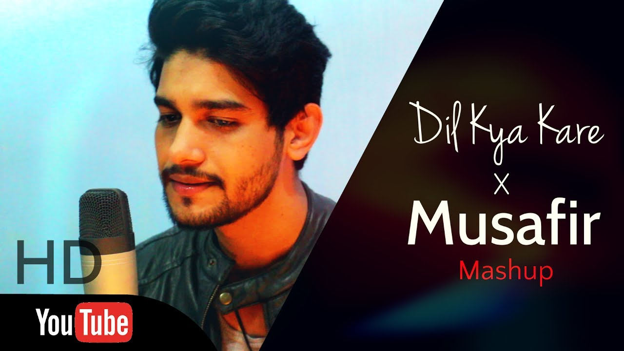 Download Dil Kya Kare x Musafir - Mashup | Sanjay Beri