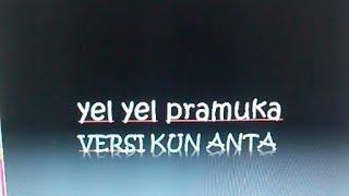 Yel Yel Pramuka Versi Kun Anta