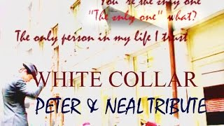 ►You`re the only one [Peter & Neal] || White Collar tribute