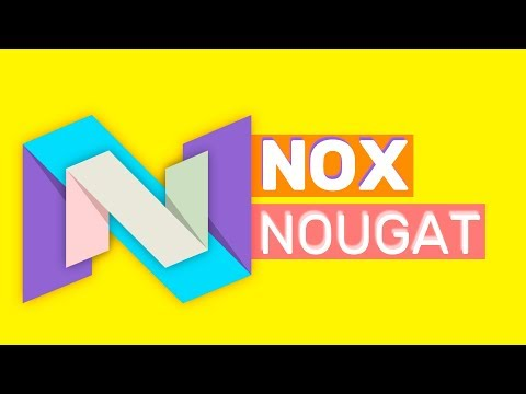 How To Run Android Nougat 7.1.2 In Nox App Player Emulator