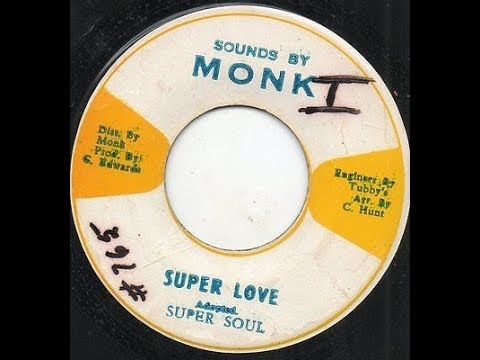 """Super Soul aka Junior """"Soul"""" Murvin - Super Love ++ Dub"""