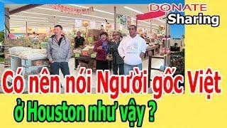 Có nên nói Người gốc Việt ở Houston như vậy ? - Donate Sharing