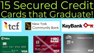 15 Secured Credit Cards that Graduate to Unsecure in less than 1 year! Get a Credit Limit Increase!