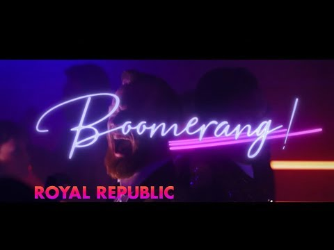 Royal Republic - Boomerang (Official Video)