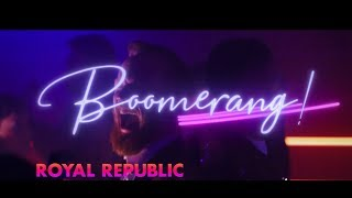 �������� ���� Royal Republic - Boomerang (Official Video) ������
