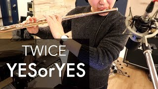 "TWICE(트와이스) - ""YES or YES"" Flute cover"