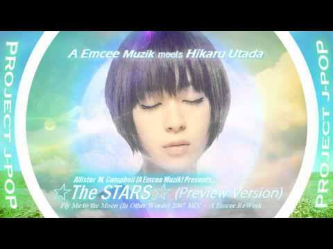 ☆The STARS☆ (Preview Version/CANCELLED PROJECT) - A Emcee meets Hikaru Utada 1080p