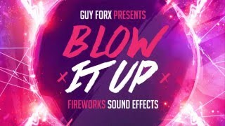 Guy Forx Presents Blow It Up - Royalty Free Fireworks Samples