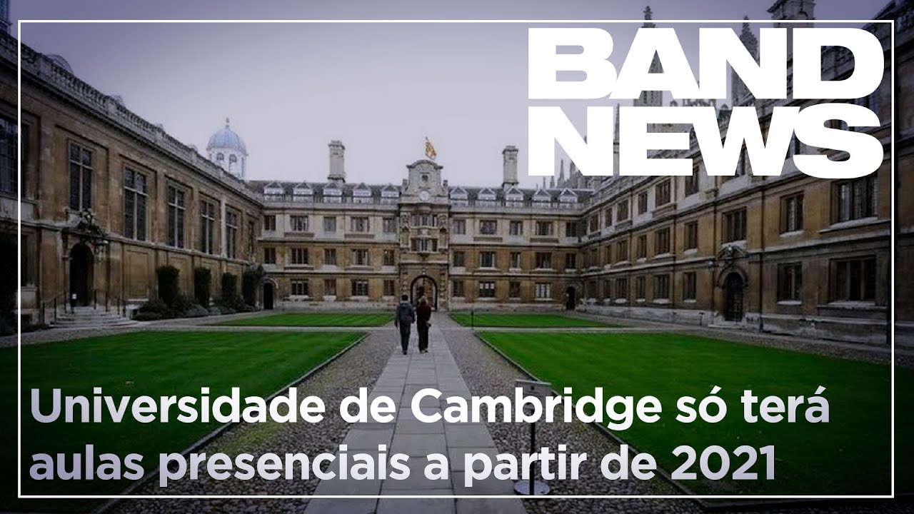Notícias - Pandemia: Universidade de Cambridge só terá aulas presenciais a partir de 2021 - online