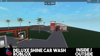 Deluxe Shine Car Wash ROBLOX (INSIDE/OUTSIDE VIEW)