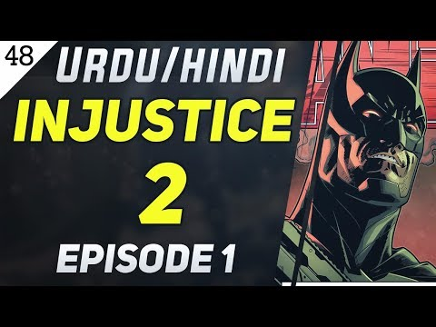 Injustice 2 Episode 1[Two Speeding Bullets] Explained in Urdu/Hindi