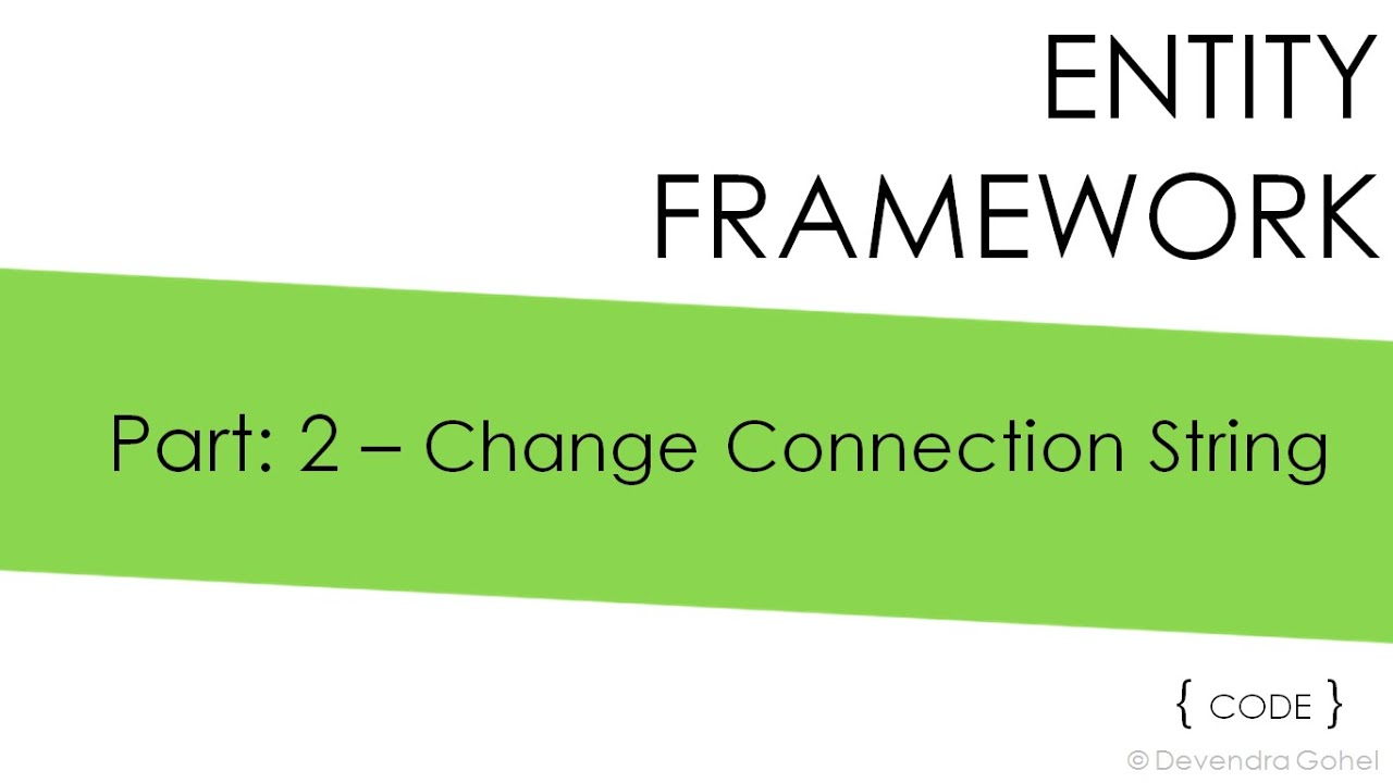 part 2 entity framework code first apporach and change connection