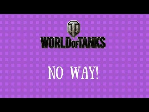 No Way!  World of Tanks