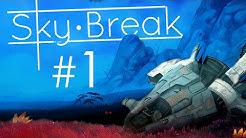 Sky Break Gameplay - Part 1 - TO THE SKIES! (Sky Break Survival Game)