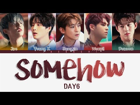 DAY6 (데이식스) – Somehow (어쩌다 보니) (Color Coded Lyrics Eng/Rom/Han)