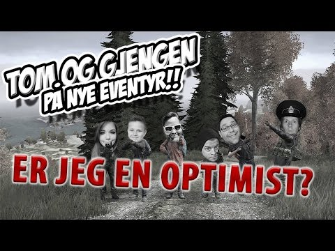 Er jeg en optimist? [DayZ SA][NO]