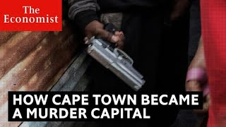 How Cape Town became a murder capital | The Economist