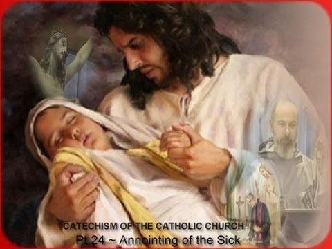 THE CATECHISM OF THE CATHOLIC CHURCH (50pts) ~ Pt.24:Anointing of the Sick and Holy Orders