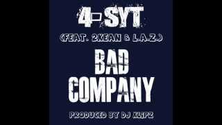 4-Syt - Bad Company (feat. 2Kean & L.A.Z.)