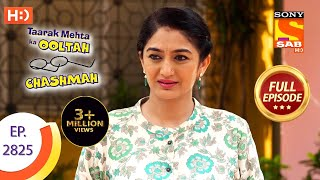 Taarak Mehta Ka Ooltah Chashmah - Ep 2825 - Full Episode - 24th September, 2019
