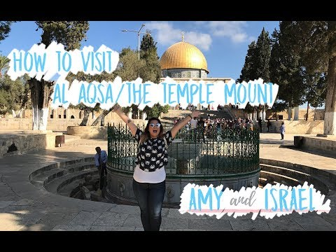How to visit Al Aqsa/The Temple Mount | AMY and ISRAEL Travel