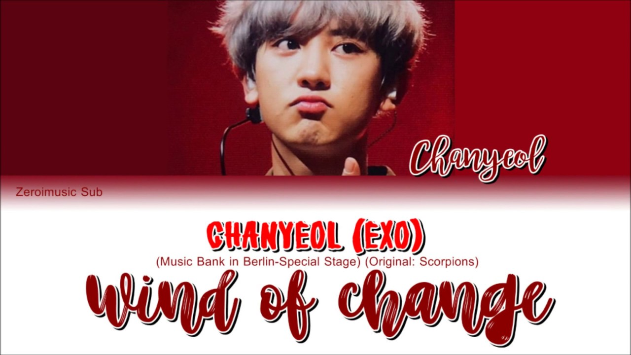 Chanyeol 찬열 Exo 엑소 Wind Of Change 가사 Sub Español Eng Sub Lyrics Colorcodedlyrics Youtube