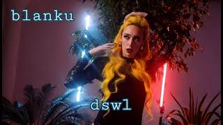 blanku — NAURA (I'm Leaving You)   dswl