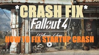 How to fix Fallout 4 Startup Crash Codex