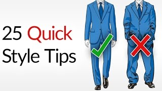 25 Quick & Dirty Style Tips | Men