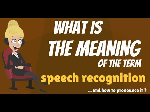 What is SPEECH RECOGNITION? What does SPEECH RECOGNITION mean? SPEECH RECOGNITION meaning