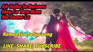 Aa Tujhe in bahoon mein mey le lu Romantic Status Song .By - The bong Engineers
