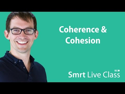 Coherence & Cohesion - Smrt Live Class with Shaun #15