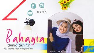 Ayu Inema feat. Wangi Inema - Bahagia Dunia Akhirat | Official Musik Video
