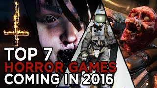 Top 7 Horror Games Coming in 2016