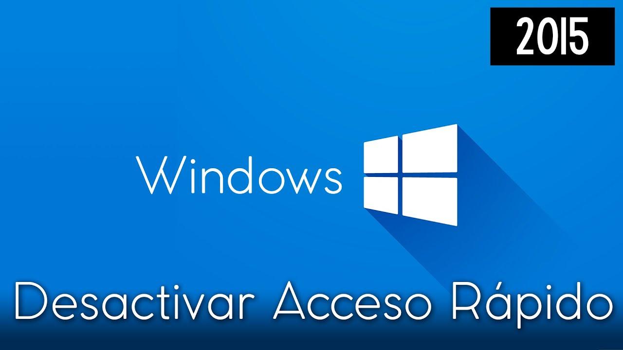 Windows 10 Tutorial / Desactivar Acceso Rapido - YouTube