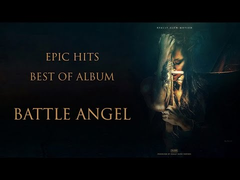 Really Slow Motion - The Best of Album Battle Angel | Epic Hits | Epic Music VN