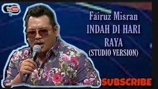 Fairuz Misran - Indah di hari Raya (Studio version)