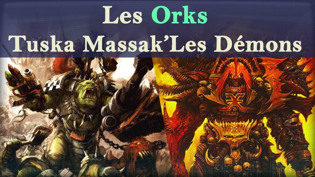 Lore Warhammer 40K - Les Orks - Tuska Massak'Les Démons