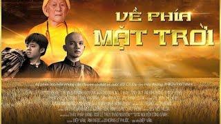 Video Phim Phật Giáo Hay Mới Nhất | VỀ PHÍA MẶT TRỜI Full HD |  Phim Phật Giáo Việt Nam 2017 download MP3, 3GP, MP4, WEBM, AVI, FLV November 2018