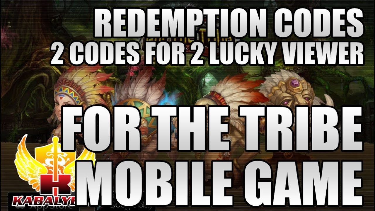 For The Tribe Mobile Game, Redemptions Codes