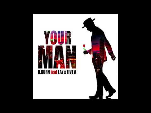 """""""Your Man"""" D.Burn feat. Lay X Five A"""